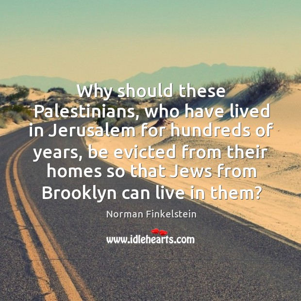 Image, Why should these Palestinians, who have lived in Jerusalem for hundreds of