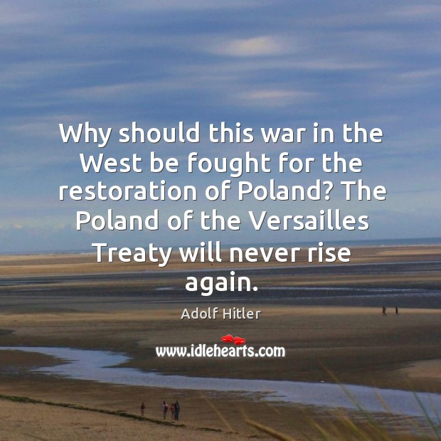 Why should this war in the West be fought for the restoration Image