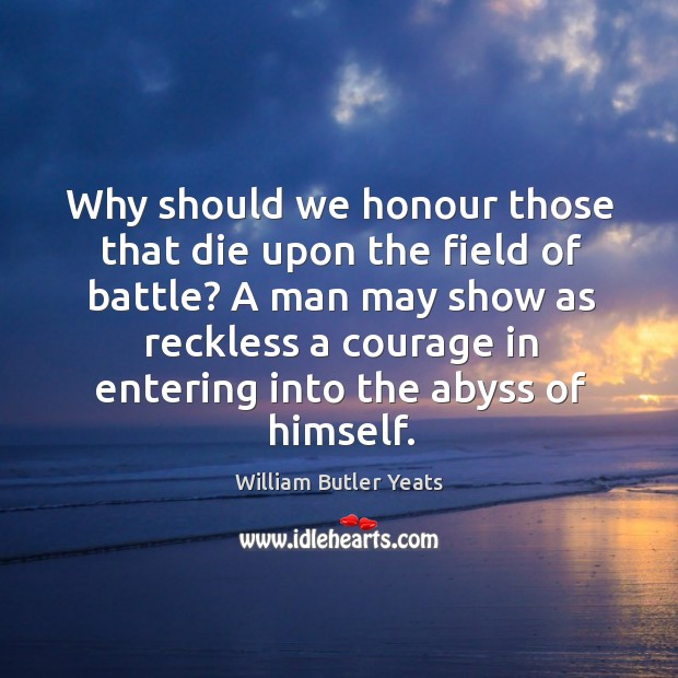 Why should we honour those that die upon the field of battle? Image