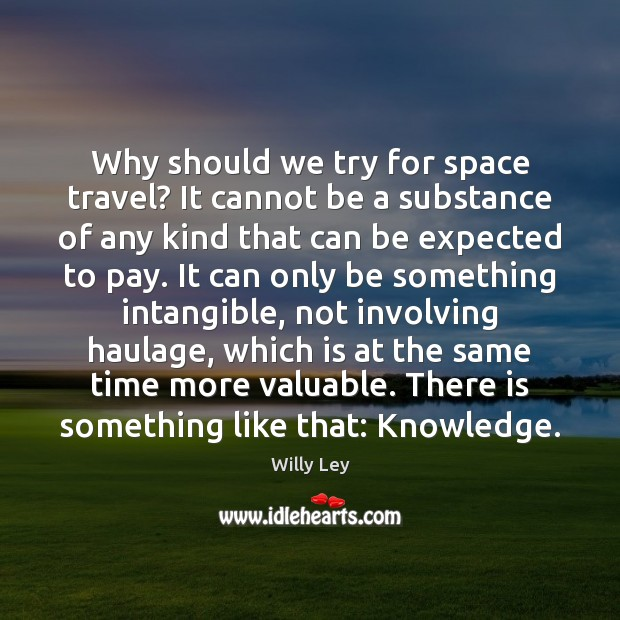 Why should we try for space travel? It cannot be a substance Image