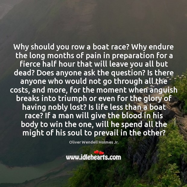 Why should you row a boat race? Why endure the long months Image