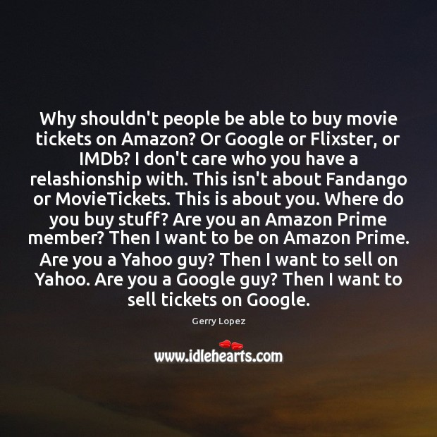 Why shouldn't people be able to buy movie tickets on Amazon? Or Image