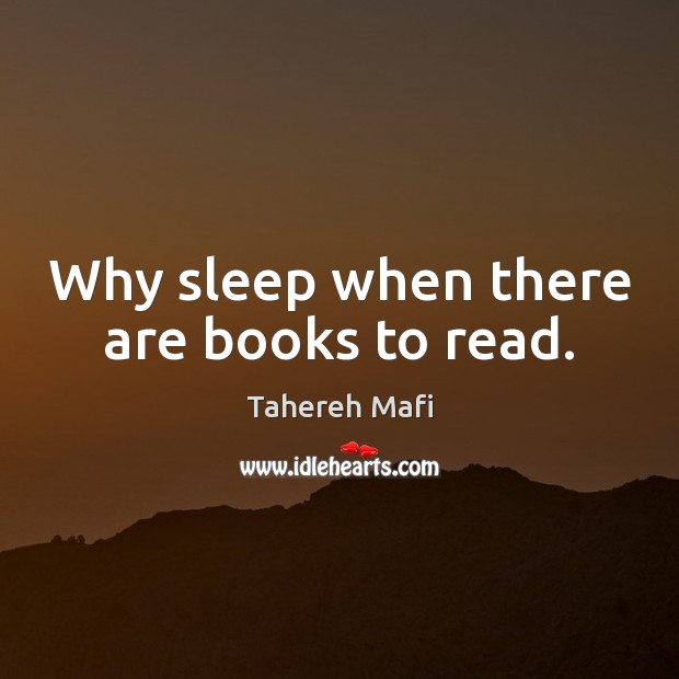 Image, Why sleep when there are books to read.