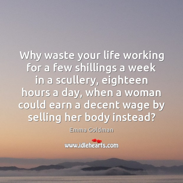 Image, Why waste your life working for a few shillings a week in