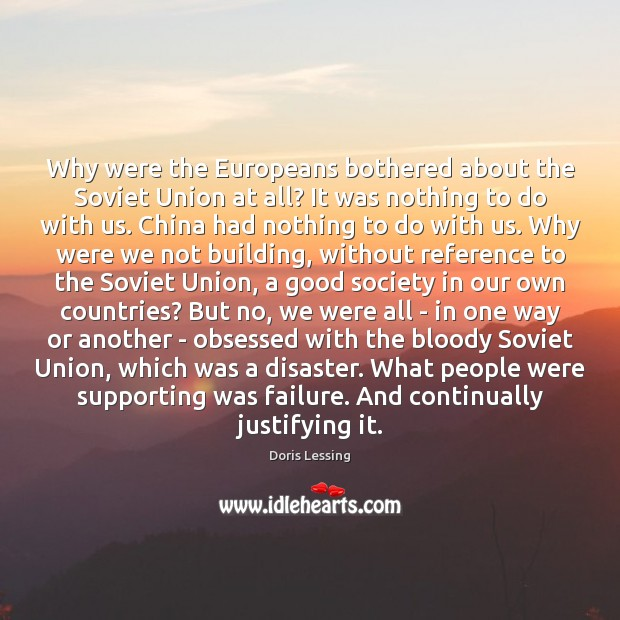 Why were the Europeans bothered about the Soviet Union at all? It Doris Lessing Picture Quote