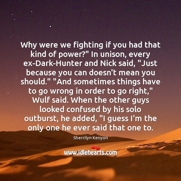 """Why were we fighting if you had that kind of power?"""" In Image"""
