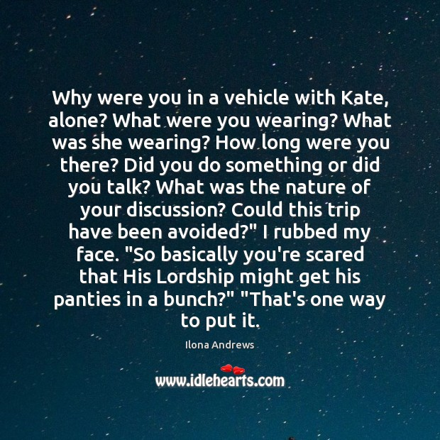 Image, Why were you in a vehicle with Kate, alone? What were you