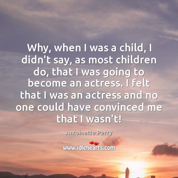 Image, Why, when I was a child, I didn't say, as most children