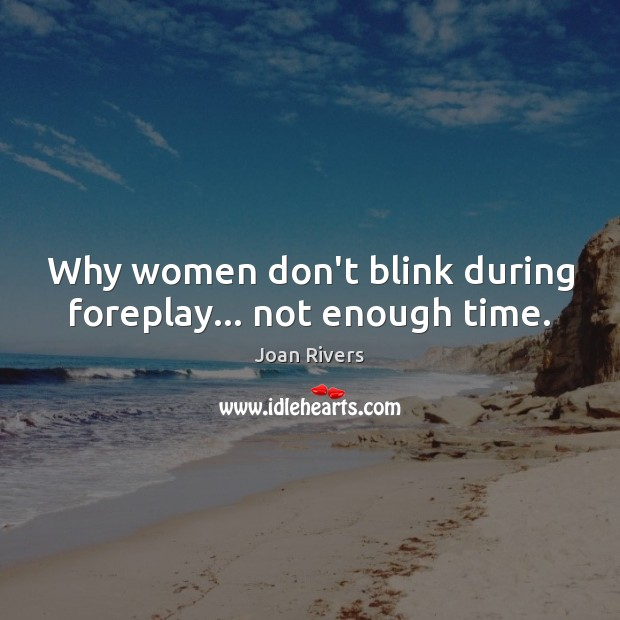 Why women don't blink during foreplay… not enough time. Image
