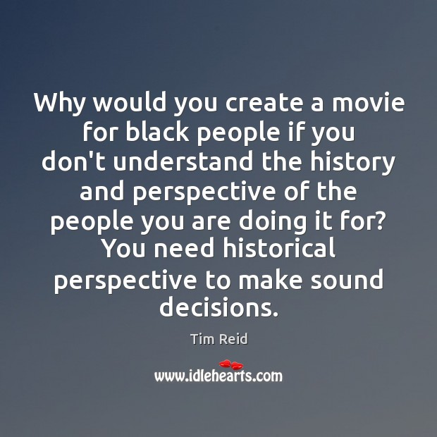Why would you create a movie for black people if you don't Image