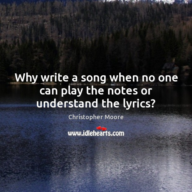 Why write a song when no one can play the notes or understand the lyrics? Image