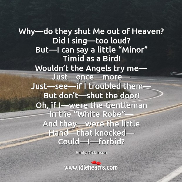Why—do they shut me out of heaven? Image