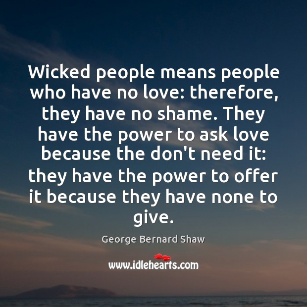 Image, Ask, Asks, Because, Don't, Give, Giving, Love, Mean, Mean People, Means, Need, Needs, No Love, None, Offer, Offers, People, Power, Shame, Therefore, Who, Wicked
