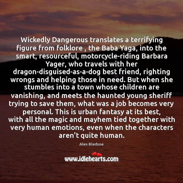 Image, Wickedly Dangerous translates a terrifying figure from folklore , the Baba Yaga, into