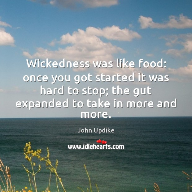 Wickedness was like food: once you got started it was hard to Image