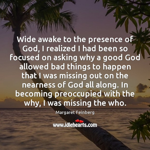 Image, Wide awake to the presence of God, I realized I had been