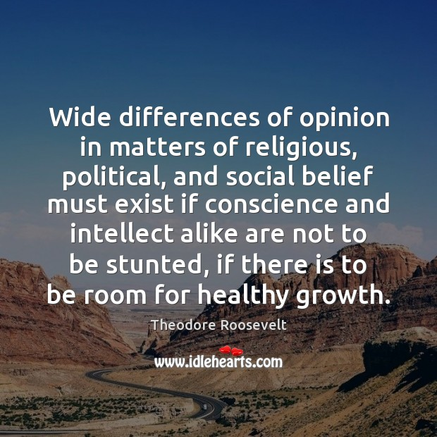 Image, Wide differences of opinion in matters of religious, political, and social belief