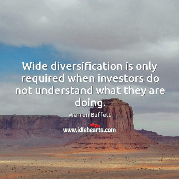Image, Wide diversification is only required when investors do not understand what they are doing.