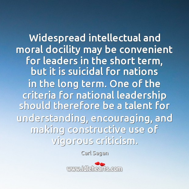 Widespread intellectual and moral docility may be convenient for leaders in the Image