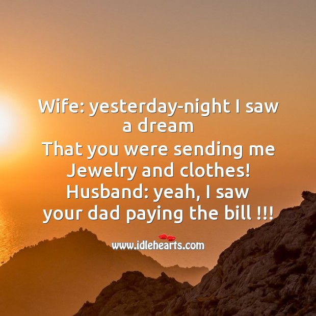 Wife: yesterday-night I saw a dream Funny Messages Image
