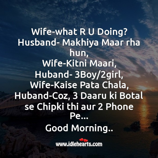 Wife-what r u doing? Good Morning Messages Image