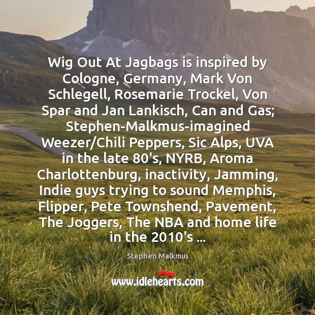 Image, Wig Out At Jagbags is inspired by Cologne, Germany, Mark Von Schlegell,