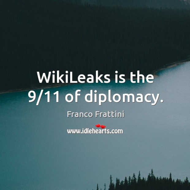 WikiLeaks is the 9/11 of diplomacy. Image