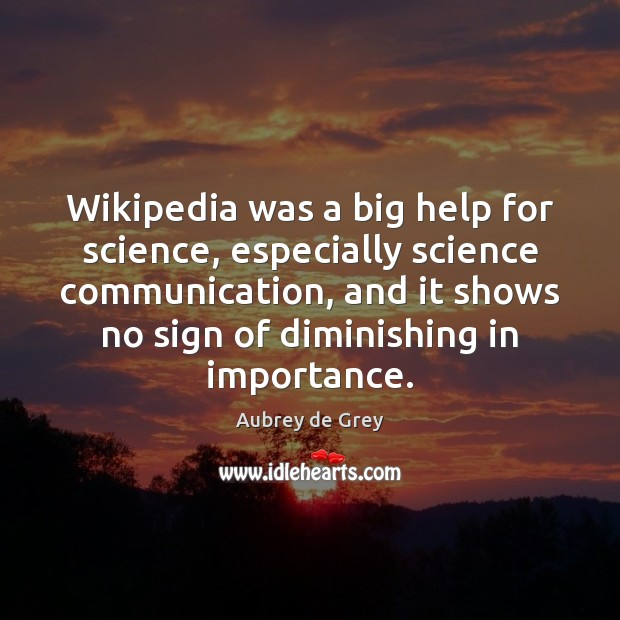 Image, Wikipedia was a big help for science, especially science communication, and it