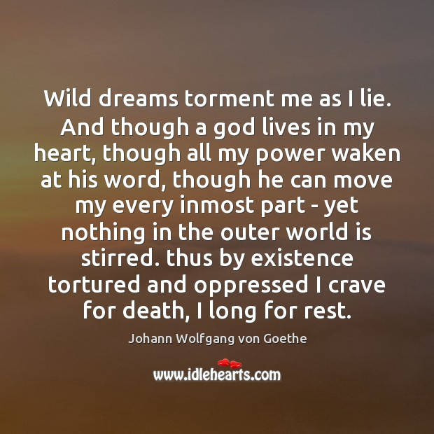 Wild dreams torment me as I lie. And though a God lives Image