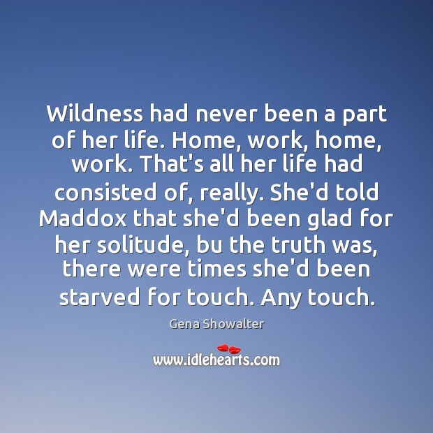 Image, Wildness had never been a part of her life. Home, work, home,