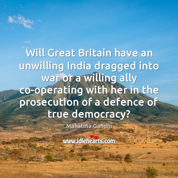 Will Great Britain have an unwilling India dragged into war or a Image