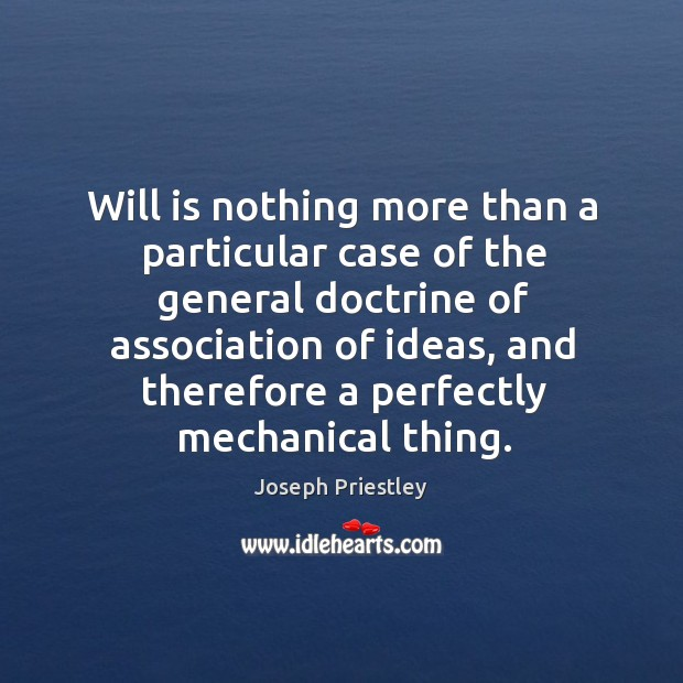 Will is nothing more than a particular case of the general doctrine of association of ideas Image