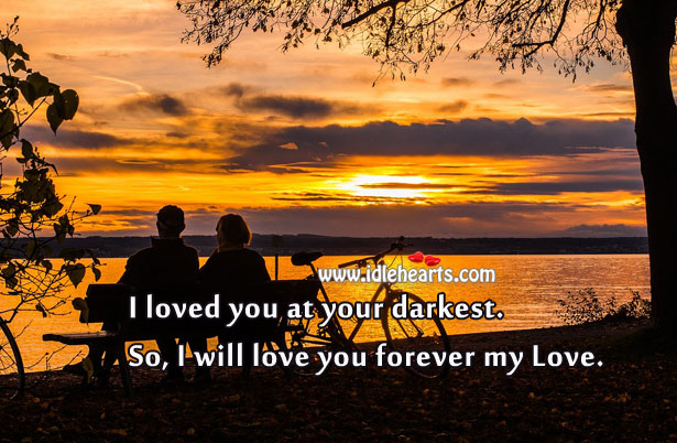 Image, I loved you at your darkest. So, I will love you forever.
