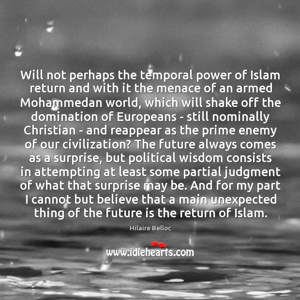 Will not perhaps the temporal power of Islam return and with it Image