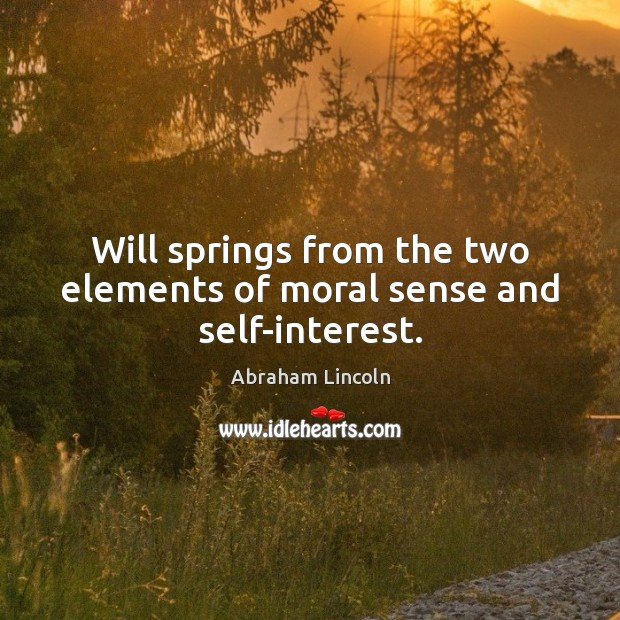 Image, Will springs from the two elements of moral sense and self-interest.