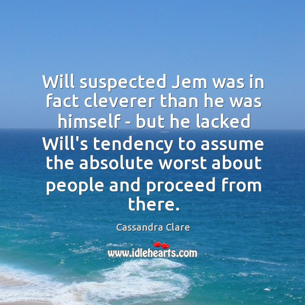Image about Will suspected Jem was in fact cleverer than he was himself –