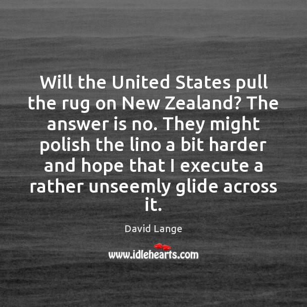 Will the United States pull the rug on New Zealand? The answer Execute Quotes Image