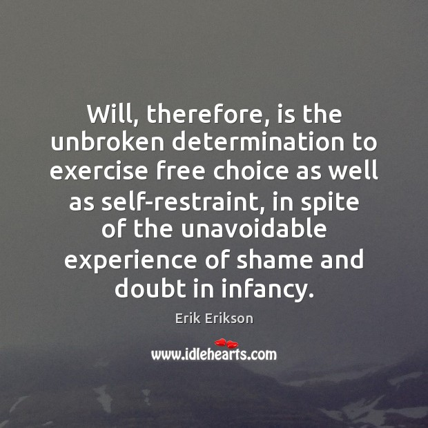 Will, therefore, is the unbroken determination to exercise free choice as well Image