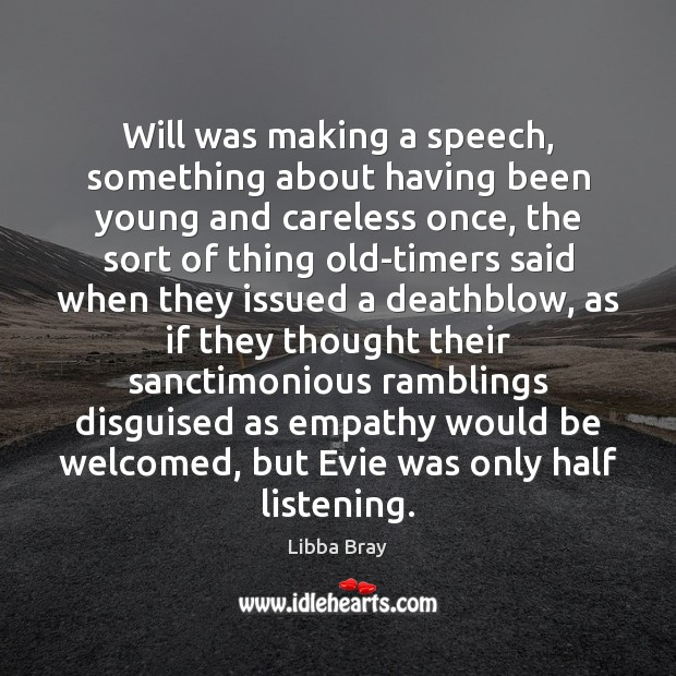 Image, Will was making a speech, something about having been young and careless