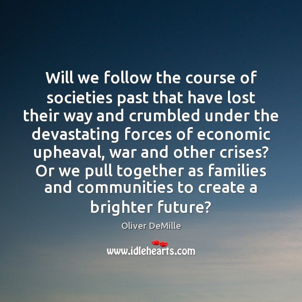 Image, Will we follow the course of societies past that have lost their