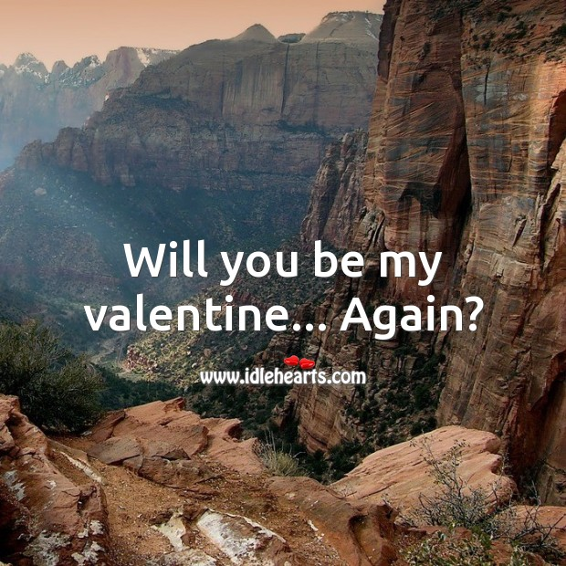 Will you be my valentine… Again? Valentine's Day Messages Image
