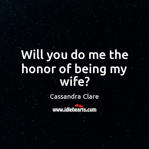 Image, Will you do me the honor of being my wife?