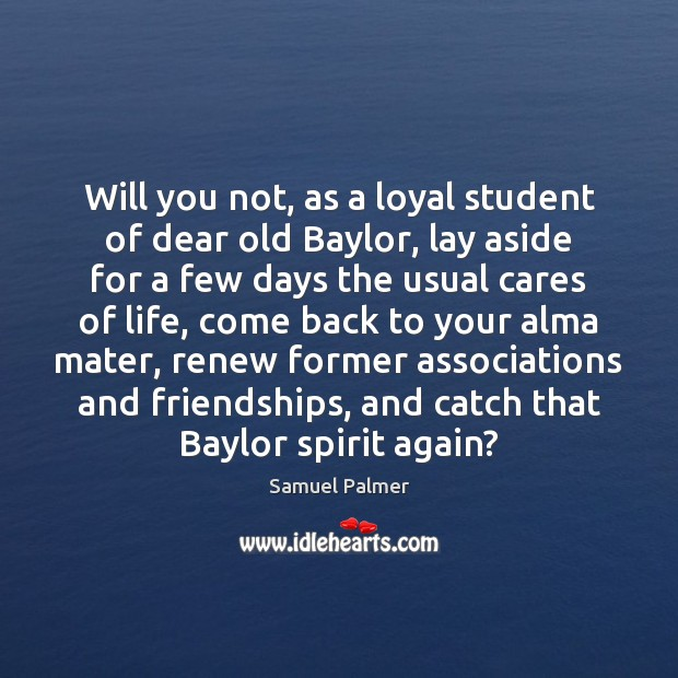 Image, Will you not, as a loyal student of dear old Baylor, lay