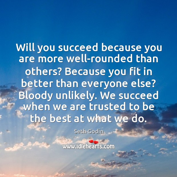 Image, Will you succeed because you are more well-rounded than others? Because you