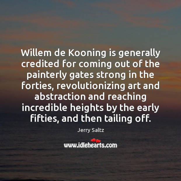 Image, Willem de Kooning is generally credited for coming out of the painterly