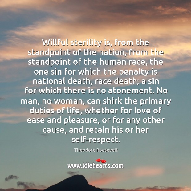 Image, Willful sterility is, from the standpoint of the nation, from the standpoint
