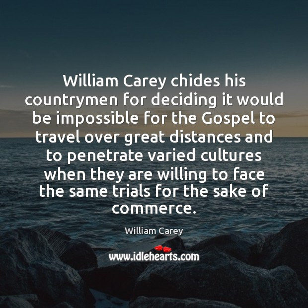 William Carey chides his countrymen for deciding it would be impossible for Image