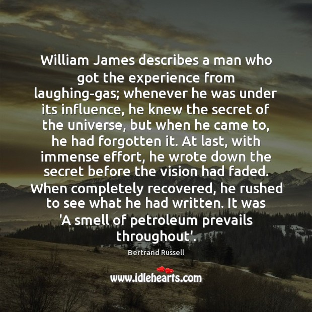 William James describes a man who got the experience from laughing-gas; whenever Image