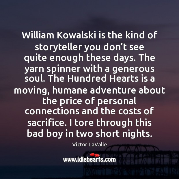 Image, William Kowalski is the kind of storyteller you don't see quite
