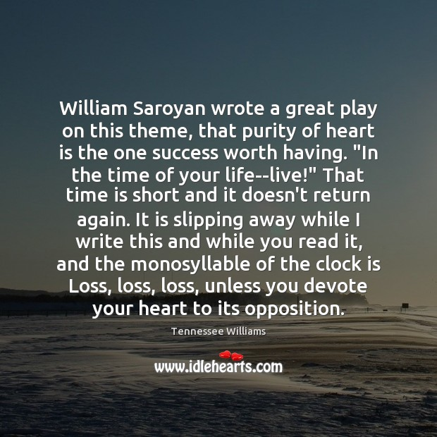 William Saroyan wrote a great play on this theme, that purity of Image